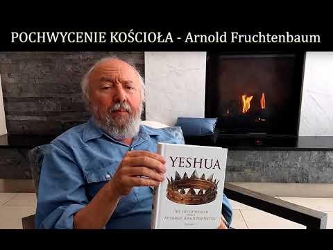 Pochwycenie kościoła – Arnold Fruchtenbaum